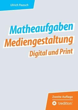 Matheaufgaben Mediengestaltung Digital und Print von Paasch,  Ulrich