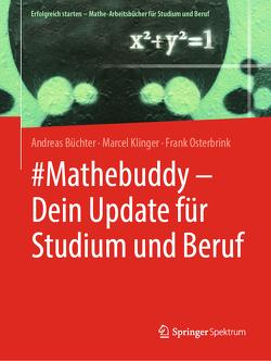 #Mathebuddy – Dein Update für Studium und Beruf von Büchter,  Andreas, Klinger,  Marcel, Osterbrink,  Frank