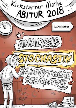 Kickstarter Mathe Abitur 2018: Das Mathekicker Lernheft Stochastik