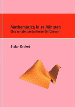 Mathematica in 15 Minuten von Englert,  Stefan
