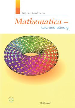Mathematica – Kurz und bündig von Kaufmann,  Stephan