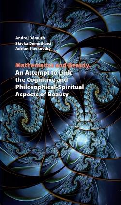 Mathematics and Beauty von Démuth,  Andrej, Démuthová,  Slávka, Slavkovský,  Adrián