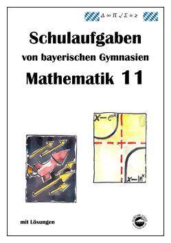 Mathematik 11, Schulaufgaben von bayerischen Gymnasien von Arndt,  Claus, Schmid,  Heinrich