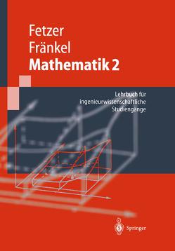 Mathematik 2 von Feldmann,  Dietrich, Fetzer,  Albert, Fränkel,  Heiner, Schwarz,  Horst, Spatzek,  Werner, Stief,  Siegfried