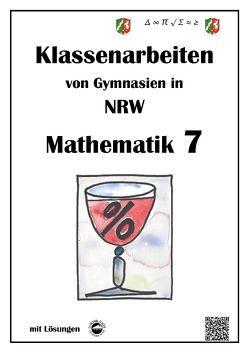 Mathematik 7 – Klassenarbeiten von Gymnasien in NRW mit Lösungen von Arndt,  Claus, Schmid,  Heinrich