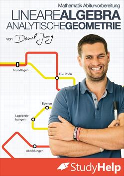Mathematik Abiturvorbereitung Lineare Algebra und Analytische Geometrie 2018 von Jung,  Daniel