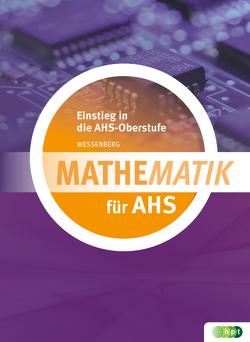 Mathematik AHS Einstieg in die AHS-Oberstufe von Wessenberg,  Brigitte
