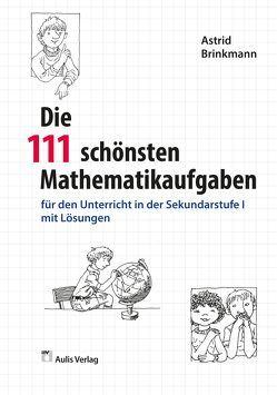 Mathematik allgemein / Die 111 schönsten Mathematikaufgaben von Brinkmann,  Astrid, Burkart,  Bernd