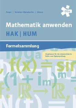 Mathematik anwenden HAK/HUM Formelsammlung von Pauer,  Franz, Scheirer-Weindorfer,  Martina, Simon,  Andreas