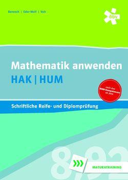 Mathematik anwenden HAK/HUM, schriftliche Reife- und Diplomprüfung von Benesch,  Thomas, Eder-Wolf,  Gerda, Pauer,  Franz, Voit,  Wolfgang