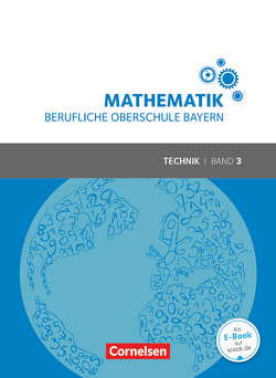 Mathematik – Berufliche Oberschule Bayern – Technik / Band 3 (FOS/BOS 13) – Schülerbuch von Altrichter,  Volker, Meier,  Peter, Roßmann,  Franz