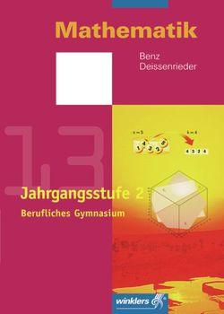 Mathematik – Berufliches Gymnasium in Baden-Württemberg von Benz,  Ulrich, Deissenrieder,  Franz