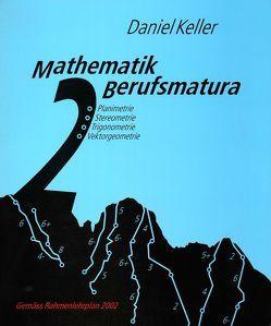 Mathematik Berufsmatura. Loseblattausgabe von Keller,  Daniel