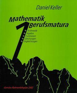 Mathematik Berufsmatura. Loseblattausgabe / Mathematik Berufsmatura. Loseblattausgabe von Keller,  Daniel