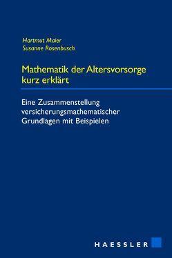 Mathematik der Altersvorsorge kurz erklärt von Maier,  Hartmut, Rosenbusch,  Susanne