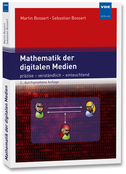 Mathematik der digitalen Medien von Bossert,  Martin, Bossert,  Sebastian