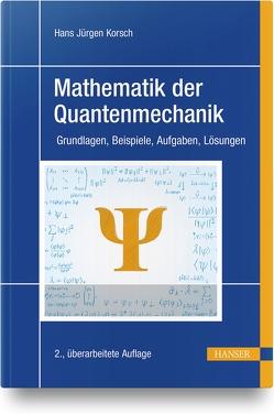 Mathematik der Quantenmechanik von Korsch,  Hans Jürgen