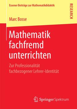 Mathematik fachfremd unterrichten von Bosse,  Marc