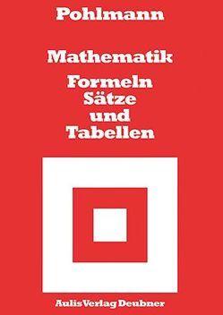 Mathematik – Formeln, Sätze und Tabellen von Pohlmann,  Dietrich