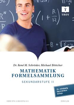 Mathematik Formelsammlung von Boettcher,  Michael, Dr. Schröder,  René M.