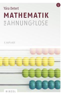 Mathematik für Ahnungslose von Detert,  Yára