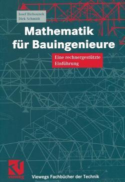 Mathematik für Bauingenieure von Biehounek,  Josef, Schmidt,  Dirk