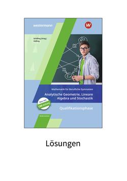 Mathematik für Berufliche Gymnasien / Mathematik für Berufliche Gymnasien – Ausgabe für das Kerncurriculum 2018 in Niedersachsen von Helling,  Jens, Schilling,  Klaus