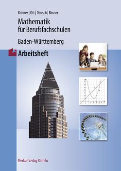 Mathematik für Berufsfachschulen (Baden-Württemberg) von Bohner,  Kurt, Deusch, Ott, Rosner,  Stefan