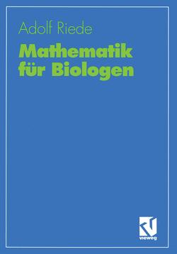 Mathematik für Biologen von Riede,  Adolf