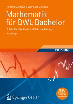 Mathematik für BWL-Bachelor von Matthaeus,  Wolf-Gert, Matthäus,  Heidrun