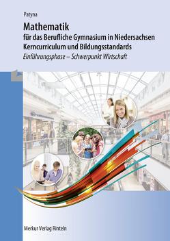 Mathematik für das Berufliche Gymnasium in Niedersachsen – Kerncurriculum und Bildungsstandards von Patyna,  Marion