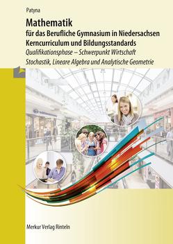 Mathematik für das Berufliche Gymnasium in Niedersachsen – Kerncurriculum und Bildungstandards von Patyna,  Marion