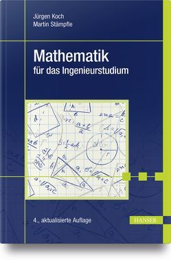 Mathematik für das Ingenieurstudium von Koch,  Jürgen, Stämpfle,  Martin