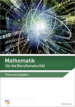 Mathematik für die Berufsmaturität von Tscherry,  Rachel
