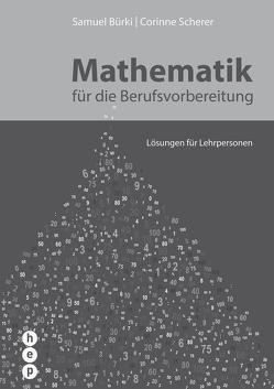 Mathematik für die Berufsvorbereitung von Bürki,  Samuel, Scherer,  Corinne