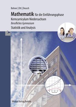 Mathematik für die Einführungsphase – Kerncurriculum Niedersachsen von Bohner,  Kurt, Deusch,  Ronald, Ott,  Roland