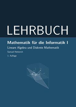 Mathematik für die Informatik I von Hetterich,  Samuel