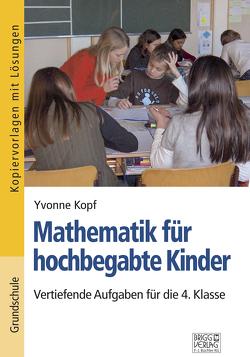 Mathematik für hochbegabte Kinder – 4. Klasse von Kopf,  Yvonne