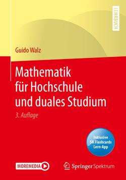 Mathematik für Hochschule und duales Studium von Daniel,  Marco, Walz,  Guido