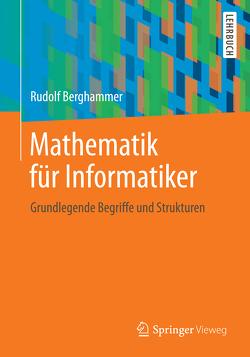 Mathematik für Informatiker von Berghammer,  Rudolf