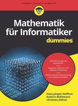 Mathematik für Informatiker für Dummies von Mühlmann,  Kathrin, Steffens,  Hans-Jürgen, Zöllner,  Christian