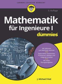 Mathematik für Ingenieure I für Dummies von Fried,  J. Michael