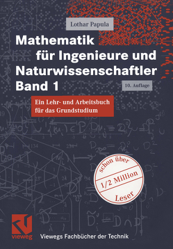 Mathematik für Ingenieure und Naturwissenschaftler Band 1 von Papula,  Lothar