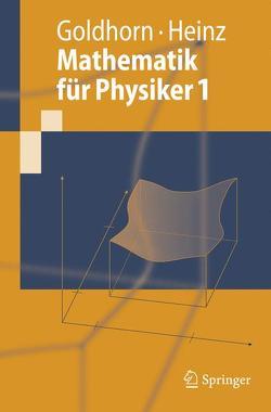 Mathematik für Physiker 1 von Goldhorn,  Karl-Heinz, Heinz,  Hans-Peter