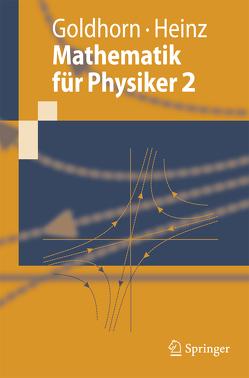 Mathematik für Physiker 2 von Goldhorn,  Karl-Heinz, Heinz,  Hans-Peter