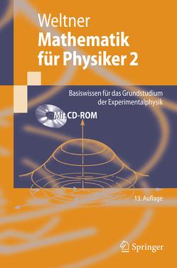 Mathematik für Physiker 2 von Engelhardt,  Peter, Heinrich,  Paul-Bernd, Schmidt,  Helmut, Weltner,  Klaus, Wiesner,  Hartmut