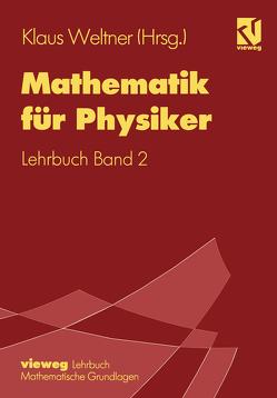 Mathematik für Physiker von Engelhardt,  Peter, Heinrich,  Paul-Bernd, Schmidt,  Helmut, Weltner,  Klaus, Wiesner,  Hartmut