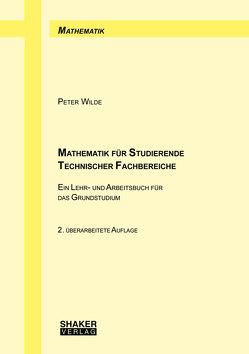 Mathematik für Studierende Technischer Fachbereiche von Wilde,  Peter