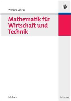 Mathematik für Wirtschaft und Technik von Gohout,  Wolfgang