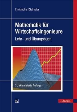 Mathematik für Wirtschaftsingenieure von Dietmaier,  Christopher